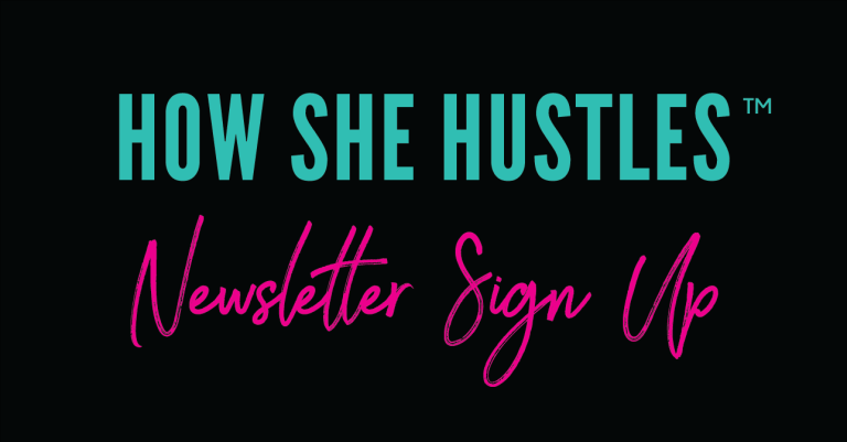 How She Hustles Startup Slay 2021 Newletter Sign Up